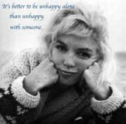 better to be unhappy alone