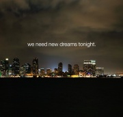 we need new dreams tonight