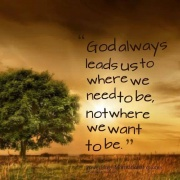 God always lead to where we need to be