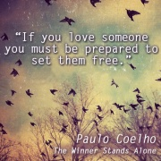 if you love someone you must be prepared to set them free by Paulo Coelho